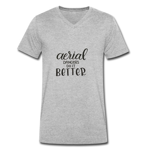 Aerial Dancer's do it Better - Camiseta ecológica hombre con cuello de pico de Stanley & Stella