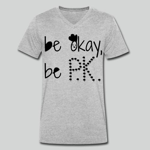 P K be okay be P K schwarz HD Copy png - Männer Bio-T-Shirt mit V-Ausschnitt von Stanley & Stella