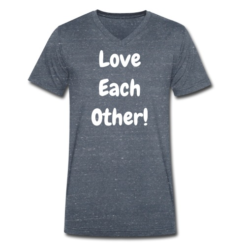 Love Each Other - Men's Organic V-Neck T-Shirt by Stanley & Stella