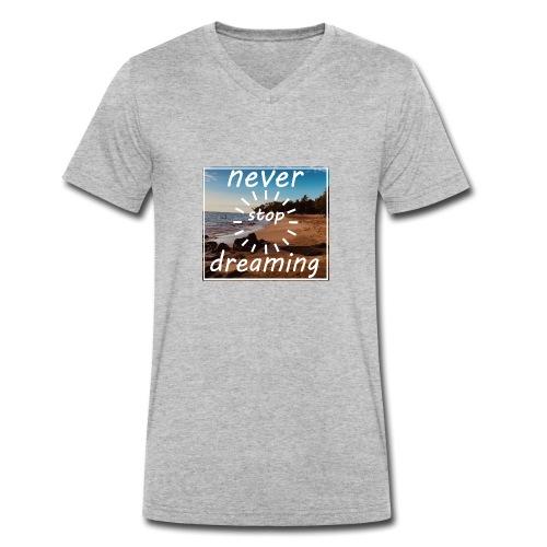 Never Stop Dreaming - Männer Bio-T-Shirt mit V-Ausschnitt von Stanley & Stella