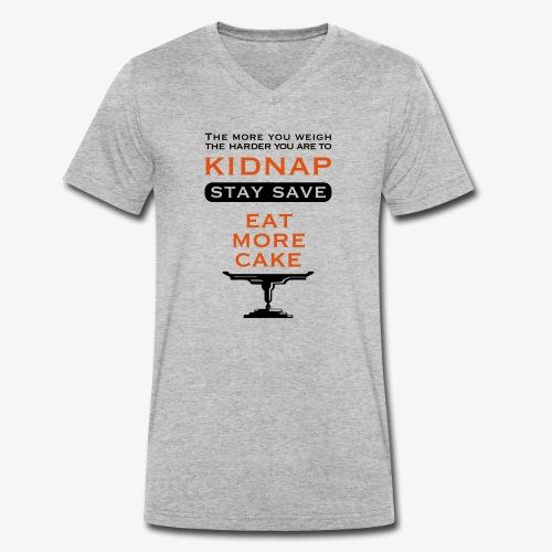 eat more Cake – so you don't get kidnaped - Männer Bio-T-Shirt mit V-Ausschnitt von Stanley & Stella