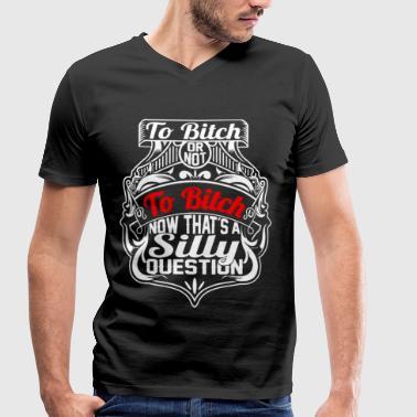 To Bitch or not To Bitch - Ekologiczna koszulka męska z dekoltem w serek Stanley & Stella