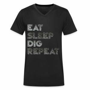 Eat Sleep Dig Repeat - Men's Organic V-Neck T-Shirt by Stanley & Stella