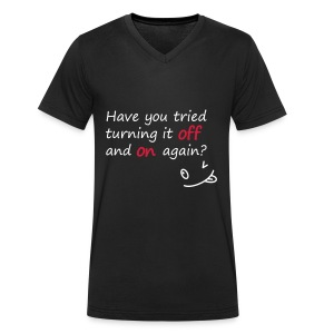 Have you tried turning it off and on again? - T-shirt ecologica da uomo con scollo a V di Stanley & Stella