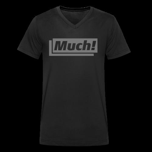 Much – wenn Du nicht zufrieden bist - Männer Bio-T-Shirt mit V-Ausschnitt von Stanley & Stella