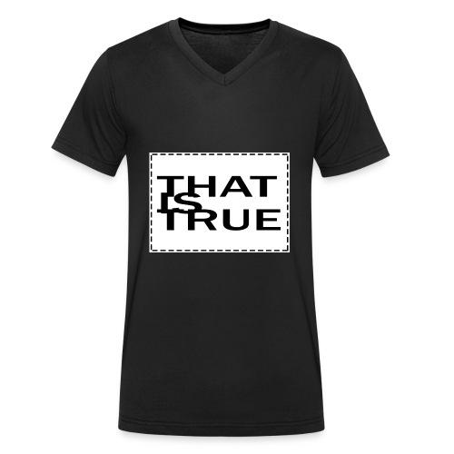 THATISTRUE - Men's Organic V-Neck T-Shirt by Stanley & Stella