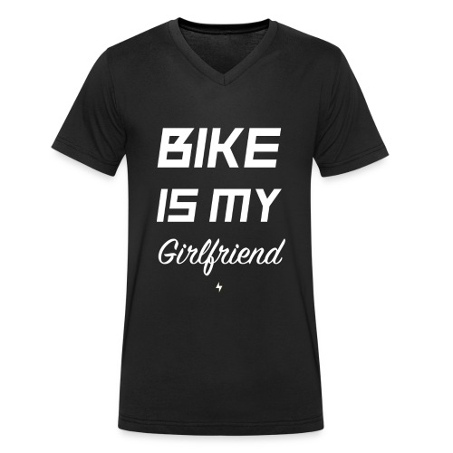 BIKE IS MY GIRLFRIEND - Männer Bio-T-Shirt mit V-Ausschnitt von Stanley & Stella