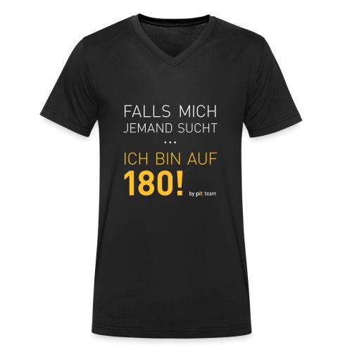 ... bin auf 180! - Männer Bio-T-Shirt mit V-Ausschnitt von Stanley & Stella