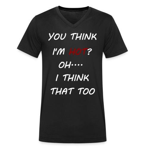 YOU THINK I'M HOT? WEISS - Männer Bio-T-Shirt mit V-Ausschnitt von Stanley & Stella