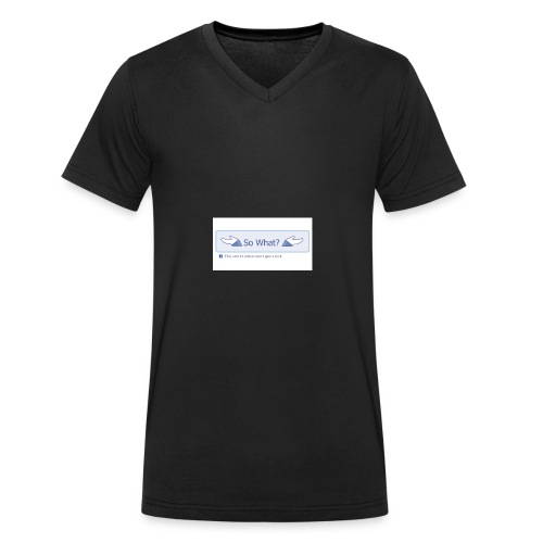 So What? - Men's Organic V-Neck T-Shirt by Stanley & Stella