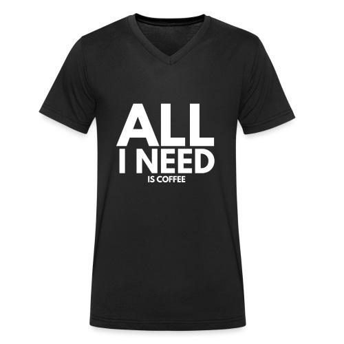 wall i need is coffee. kaffee spruch. - Männer Bio-T-Shirt mit V-Ausschnitt von Stanley & Stella
