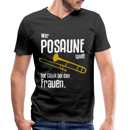 Wer Posaune spielt hat Glück bei den Frauen - Männer Bio-T-Shirt mit V-Ausschnitt von Stanley & Stella