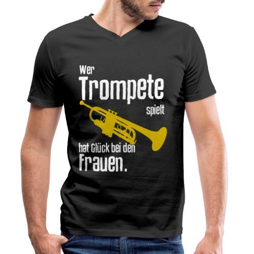 Wer Trompete spielt hat Glück bei den Frauen - Männer Bio-T-Shirt mit V-Ausschnitt von Stanley & Stella