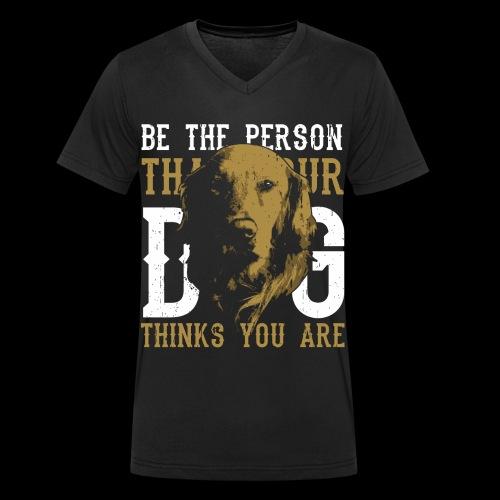 Hund Sei die Person für die dich dein Hund hält! - Männer Bio-T-Shirt mit V-Ausschnitt von Stanley & Stella