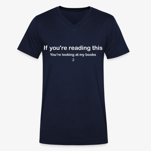 If you're reading this you're looking at my boobs - T-shirt ecologica da uomo con scollo a V di Stanley & Stella