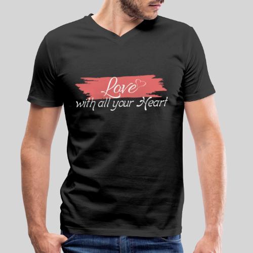 Love with all your Heart - Liebe von ganzem Herzen - Männer Bio-T-Shirt mit V-Ausschnitt von Stanley & Stella
