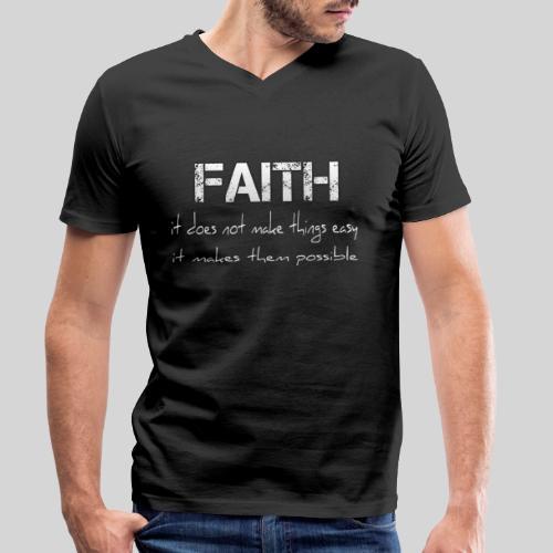Faith it does not make things easy it makes them - Männer Bio-T-Shirt mit V-Ausschnitt von Stanley & Stella