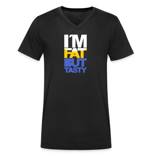 I´m fat but tasty - Camiseta ecológica hombre con cuello de pico de Stanley & Stella