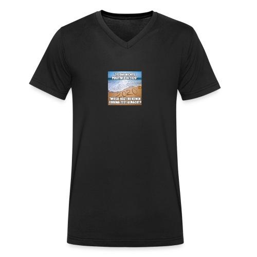 nichts Positives in 2020 - kein Corona-Test? - Männer Bio-T-Shirt mit V-Ausschnitt von Stanley & Stella