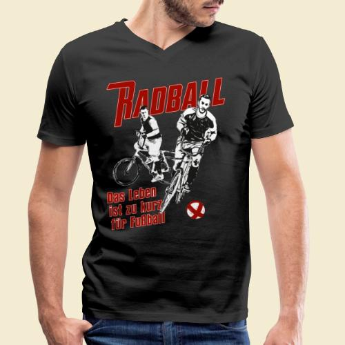 Radball | Das Leben ist zu kurz für Fußball - Männer Bio-T-Shirt mit V-Ausschnitt von Stanley & Stella
