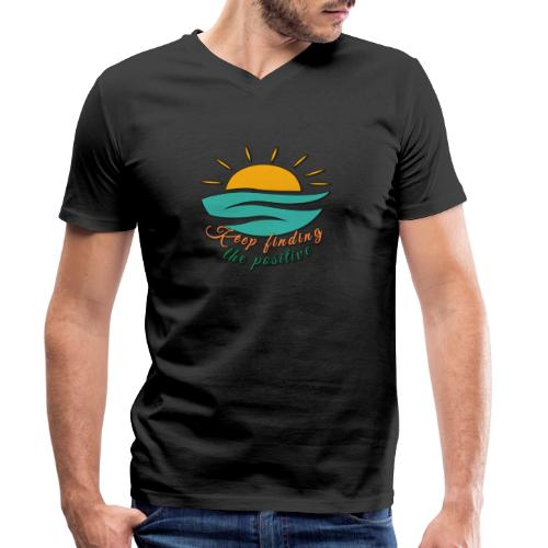 Keep Finding The Positive - Men's Organic V-Neck T-Shirt by Stanley & Stella