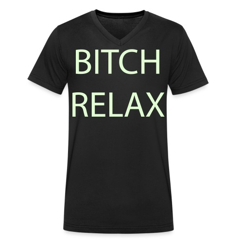 bitch relax - Männer Bio-T-Shirt mit V-Ausschnitt von Stanley & Stella