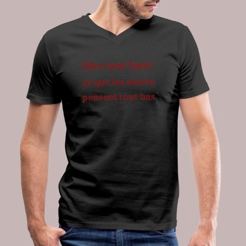 Dit tout haut ce que les autre pensent tout bas - T-shirt bio col V Stanley & Stella Homme