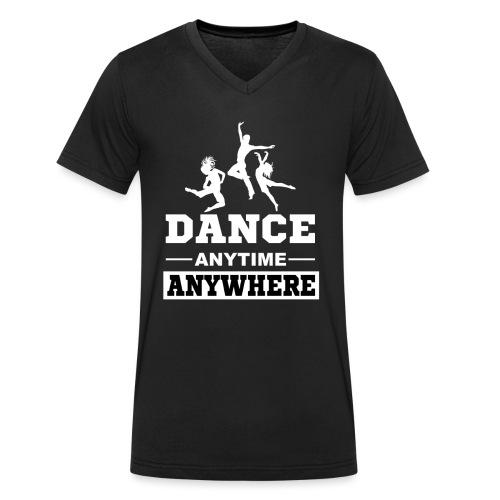 Dance. Anytime Anywhere. - Men's Organic V-Neck T-Shirt by Stanley & Stella