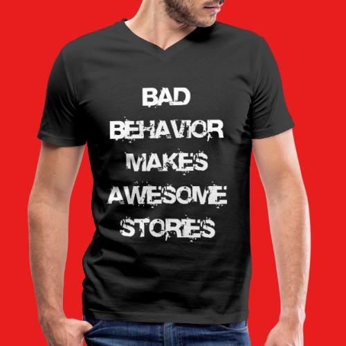 bad behavior makes awesome stories 2reborn - Männer Bio-T-Shirt mit V-Ausschnitt von Stanley & Stella