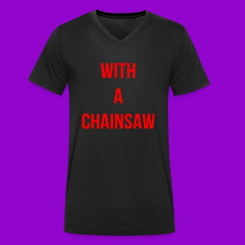 With A Chainsaw - Heathers The Musical - Men's Organic V-Neck T-Shirt by Stanley & Stella