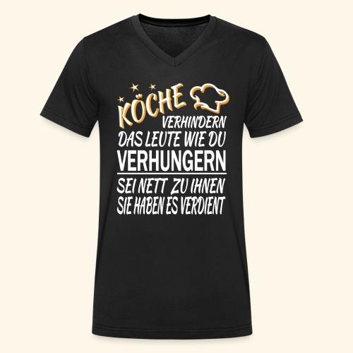 Koch Köche Lustiger Cooler Spruch Geschenk Küche - Männer Bio-T-Shirt mit V-Ausschnitt von Stanley & Stella