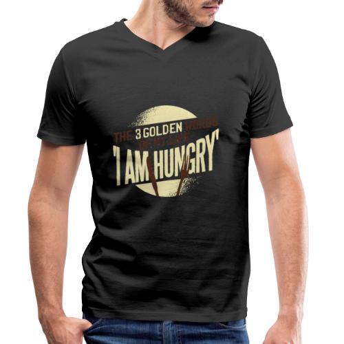 Die goldenen Wörter meines Lebens, ich bin hungrig - Männer Bio-T-Shirt mit V-Ausschnitt von Stanley & Stella