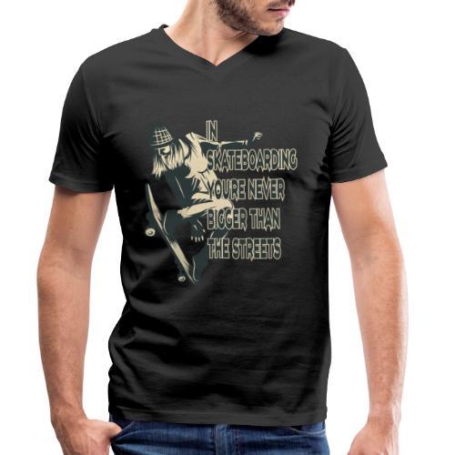 Skateboarden bist du nie größer als die Straße - Männer Bio-T-Shirt mit V-Ausschnitt von Stanley & Stella