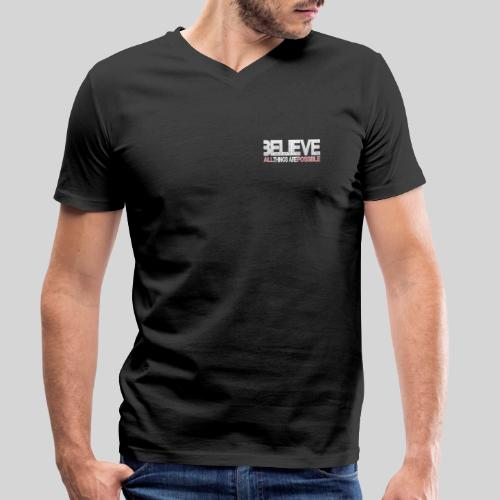Believe all tings are possible - Männer Bio-T-Shirt mit V-Ausschnitt von Stanley & Stella