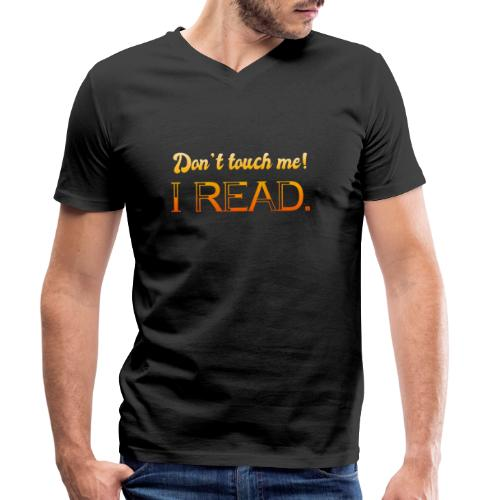 0076 Do not touch, this is read! bookworm - Men's Organic V-Neck T-Shirt by Stanley & Stella