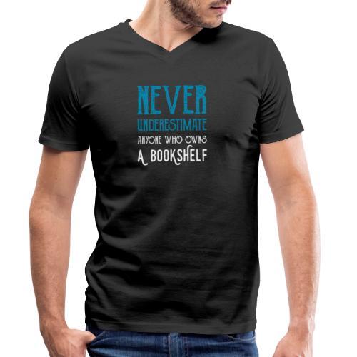 0148 Do not underestimate anyone with a bookshelf - Men's Organic V-Neck T-Shirt by Stanley & Stella
