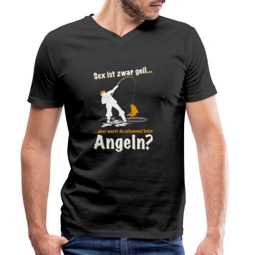 sex ist zwar geil aber warst du schon mal angeln - Männer Bio-T-Shirt mit V-Ausschnitt von Stanley & Stella