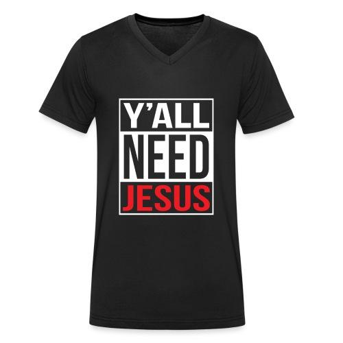 Y'all need Jesus - christian faith - Männer Bio-T-Shirt mit V-Ausschnitt von Stanley & Stella