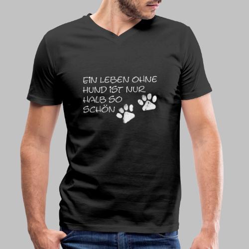Ein Leben Ohne Hund Ist Nur Halb So Schön - Männer Bio-T-Shirt mit V-Ausschnitt von Stanley & Stella