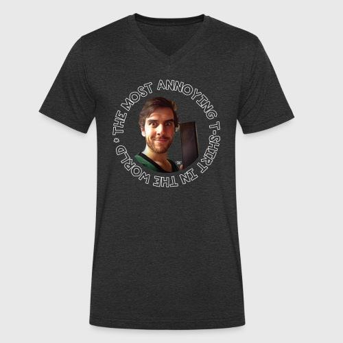 Most Annoying TShirt - Men's Organic V-Neck T-Shirt by Stanley & Stella
