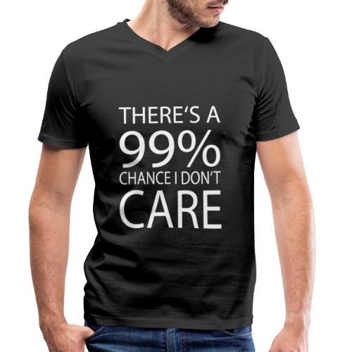 Es gibt eine 99% Chance das es mir egal ist - Männer Bio-T-Shirt mit V-Ausschnitt von Stanley & Stella