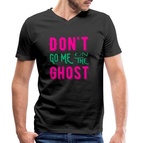 Don't go me on the ghost - Männer Bio-T-Shirt mit V-Ausschnitt von Stanley & Stella