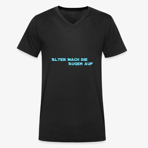 Alter mach die augen auf - Männer Bio-T-Shirt mit V-Ausschnitt von Stanley & Stella