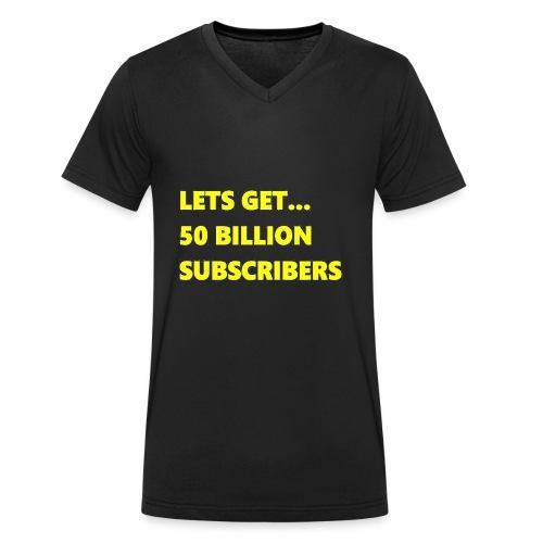 Lets Get 50 Billion Subscribers - Mannen bio T-shirt met V-hals van Stanley & Stella