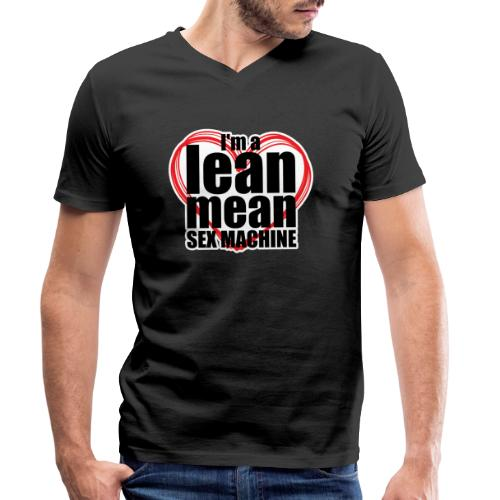 I'm a Lean Mean Sex Machine - Sexy Clothing - Men's Organic V-Neck T-Shirt by Stanley & Stella