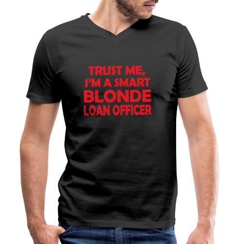 Trust Me I'm A Smart Blonde Loan Officer - Ekologiczna koszulka męska z dekoltem w serek Stanley & Stella