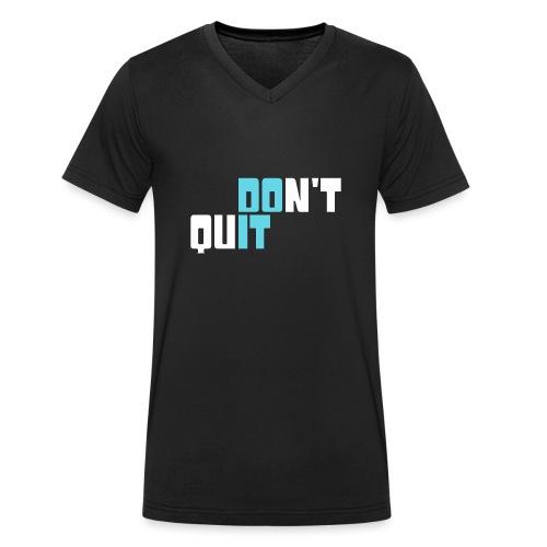 don't quit - Männer Bio-T-Shirt mit V-Ausschnitt von Stanley & Stella
