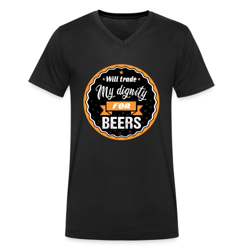 Trade my dignity for beer - Men's Organic V-Neck T-Shirt by Stanley & Stella