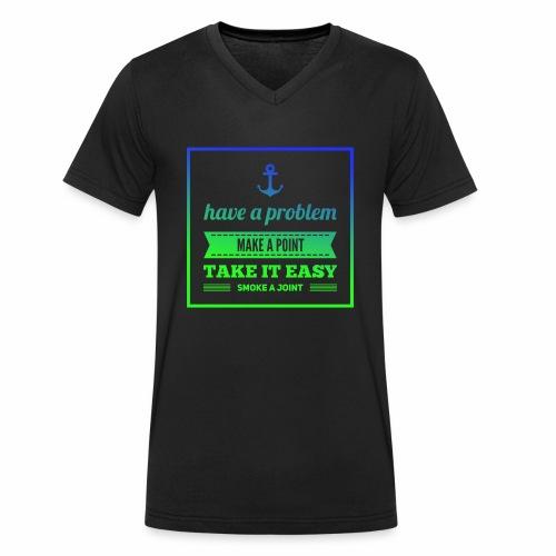 Have a Problem...Joint - Männer Bio-T-Shirt mit V-Ausschnitt von Stanley & Stella