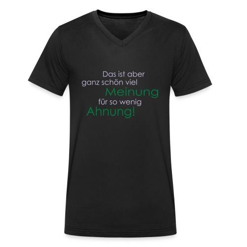 Das ist aber ganz schön viel Meinung - Männer Bio-T-Shirt mit V-Ausschnitt von Stanley & Stella